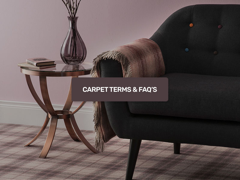 Carpet Terms & FAQ's